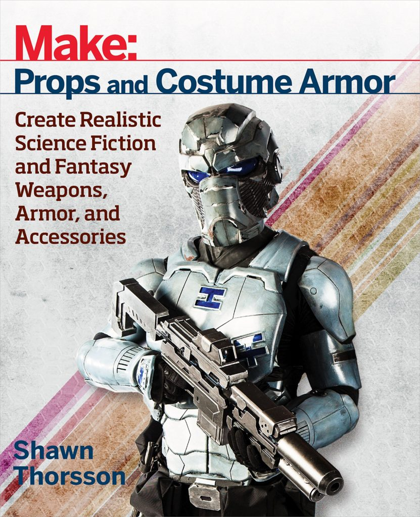 Get yourself a copy of this book!  It's the single most valuable starting point for any prop or costume hobbyist looking to take their builds to the next level.